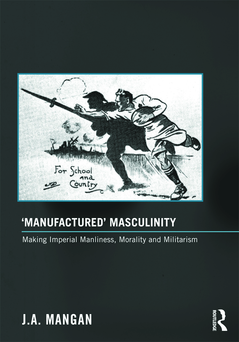 'Manufactured' Masculinity: Making Imperial Manliness, Morality and Militarism (Hardback) book cover