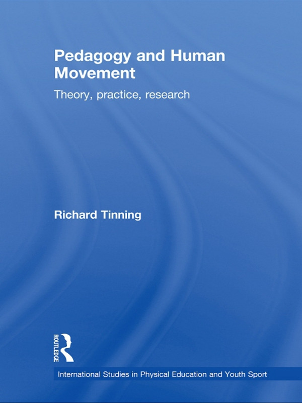 Pedagogy and Human Movement: Theory, Practice, Research (Paperback) book cover