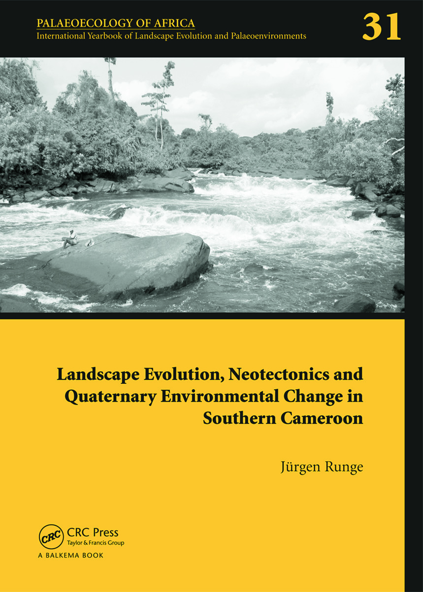 Landscape Evolution, Neotectonics and Quaternary Environmental Change in Southern Cameroon: Palaeoecology of Africa Vol. 31, An International Yearbook of Landscape Evolution and Palaeoenvironments (Hardback) book cover