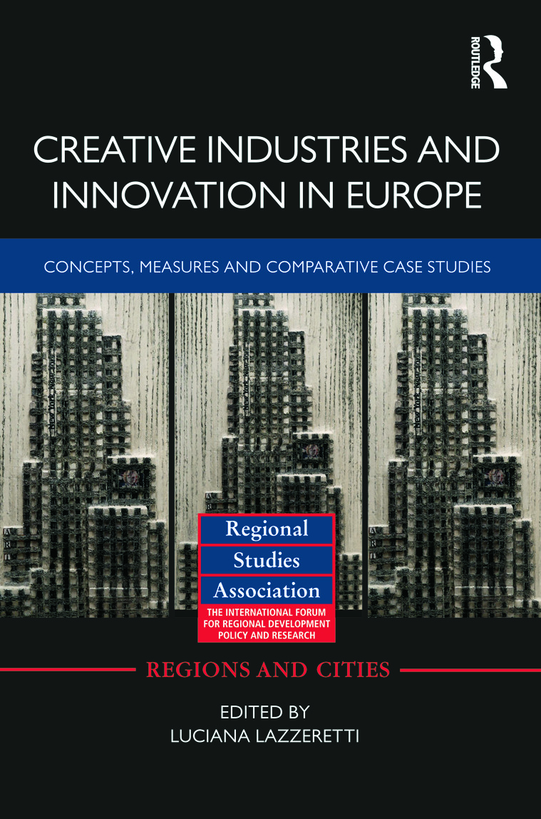 Creative Industries and Innovation in Europe: Concepts, Measures and Comparative Case Studies (Hardback) book cover