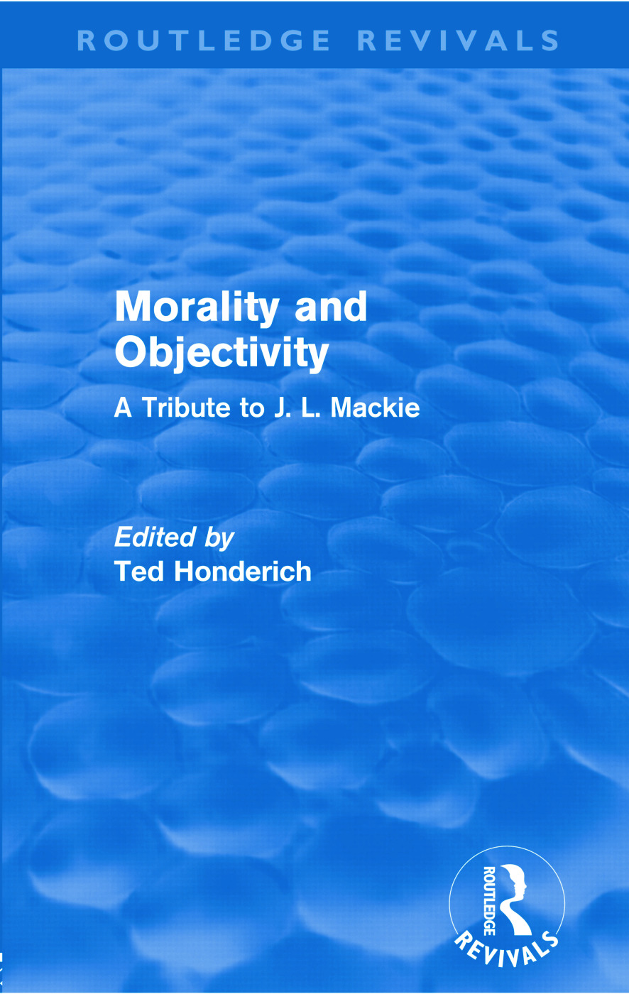 Morality and Objectivity (Routledge Revivals): A Tribute to J. L. Mackie (Paperback) book cover