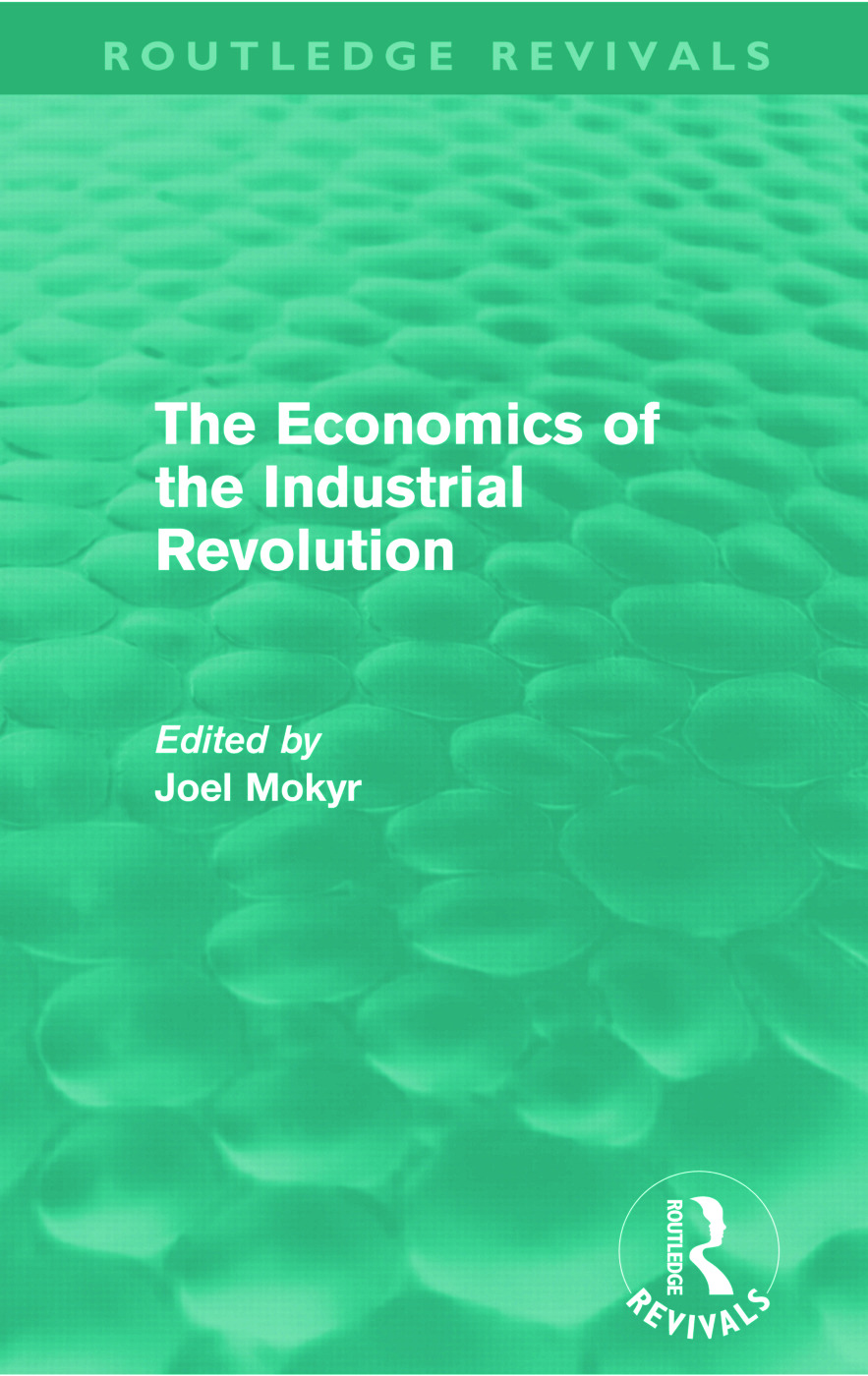 The Economics of the Industrial Revolution (Routledge Revivals): 1st Edition (Paperback) book cover