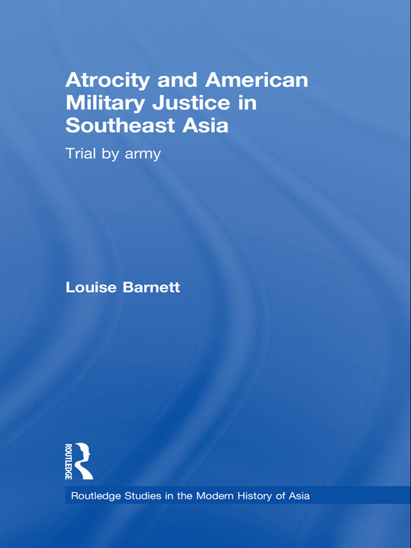 Atrocity and American Military Justice in Southeast Asia: Trial by Army (Paperback) book cover