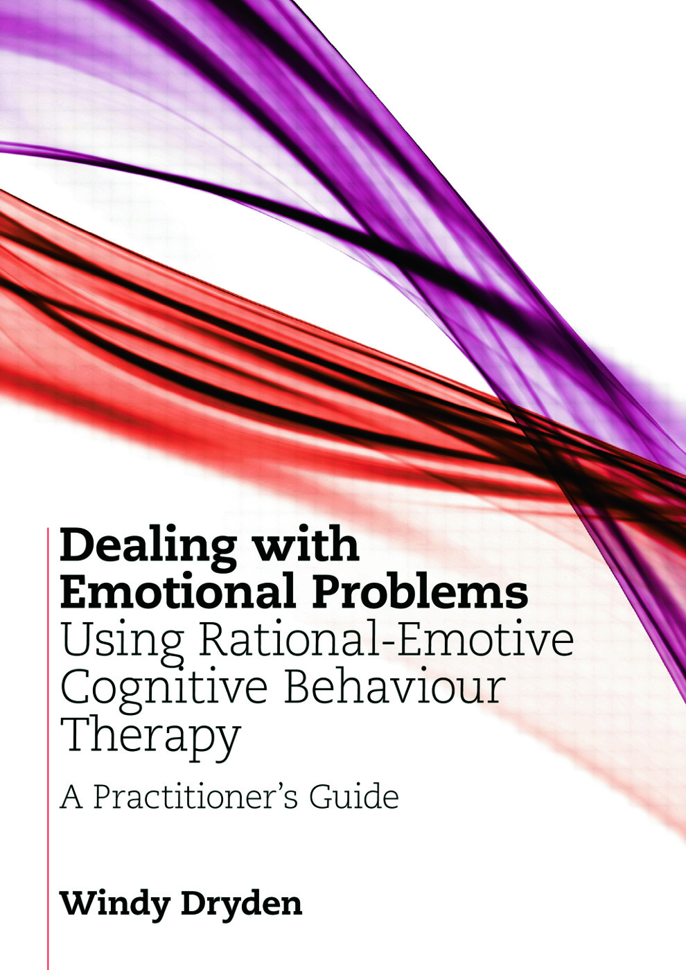 Dealing with Emotional Problems Using Rational-Emotive Cognitive Behaviour Therapy: A Practitioner's Guide (Paperback) book cover