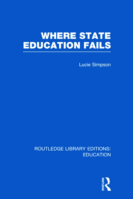 Where State Education Fails (Hardback) book cover