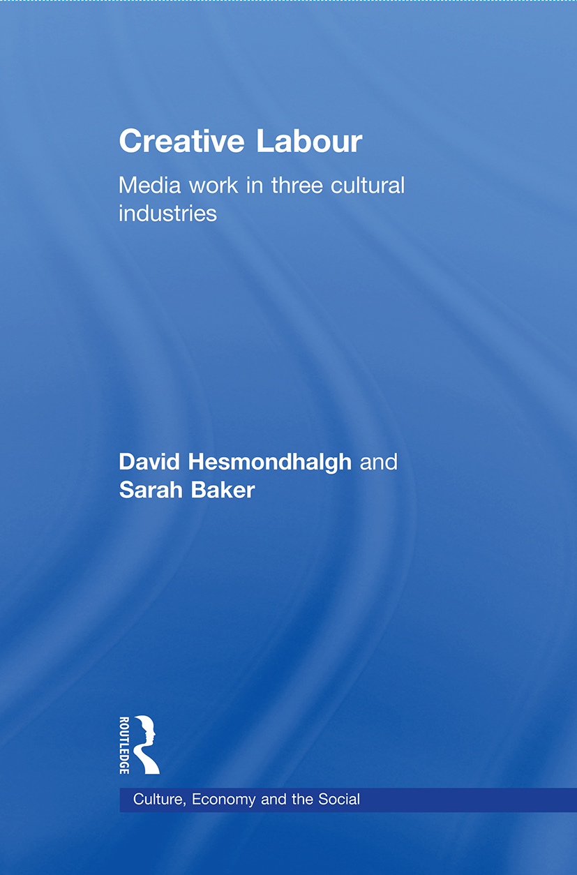 Creative Labour: Media Work in Three Cultural Industries (Paperback) book cover