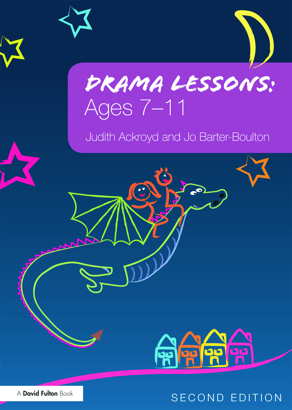 Drama Lessons: Ages 7-11: 2nd Edition (Paperback) book cover
