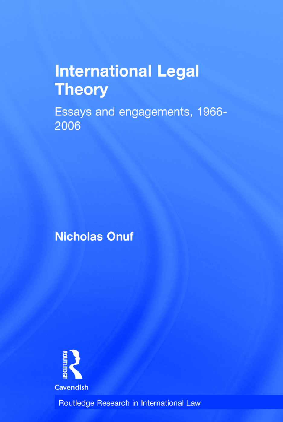 International Legal Theory: Essays and engagements, 1966-2006, 1st Edition (Paperback) book cover
