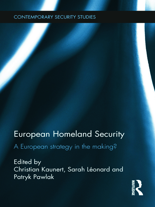 European Homeland Security: A European Strategy in the Making?, 1st Edition (Hardback) book cover
