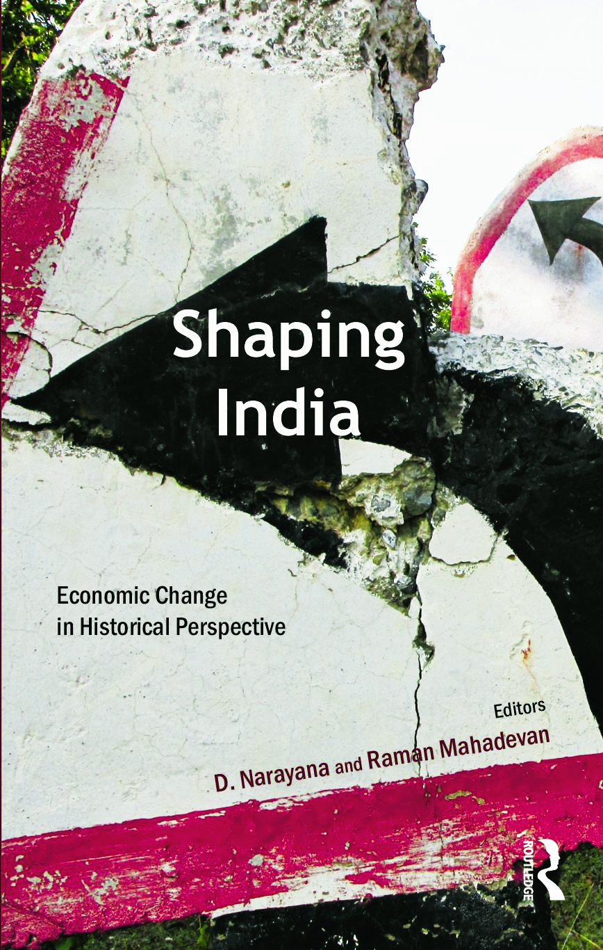 Shaping India: Economic Change in Historical Perspective (Hardback) book cover