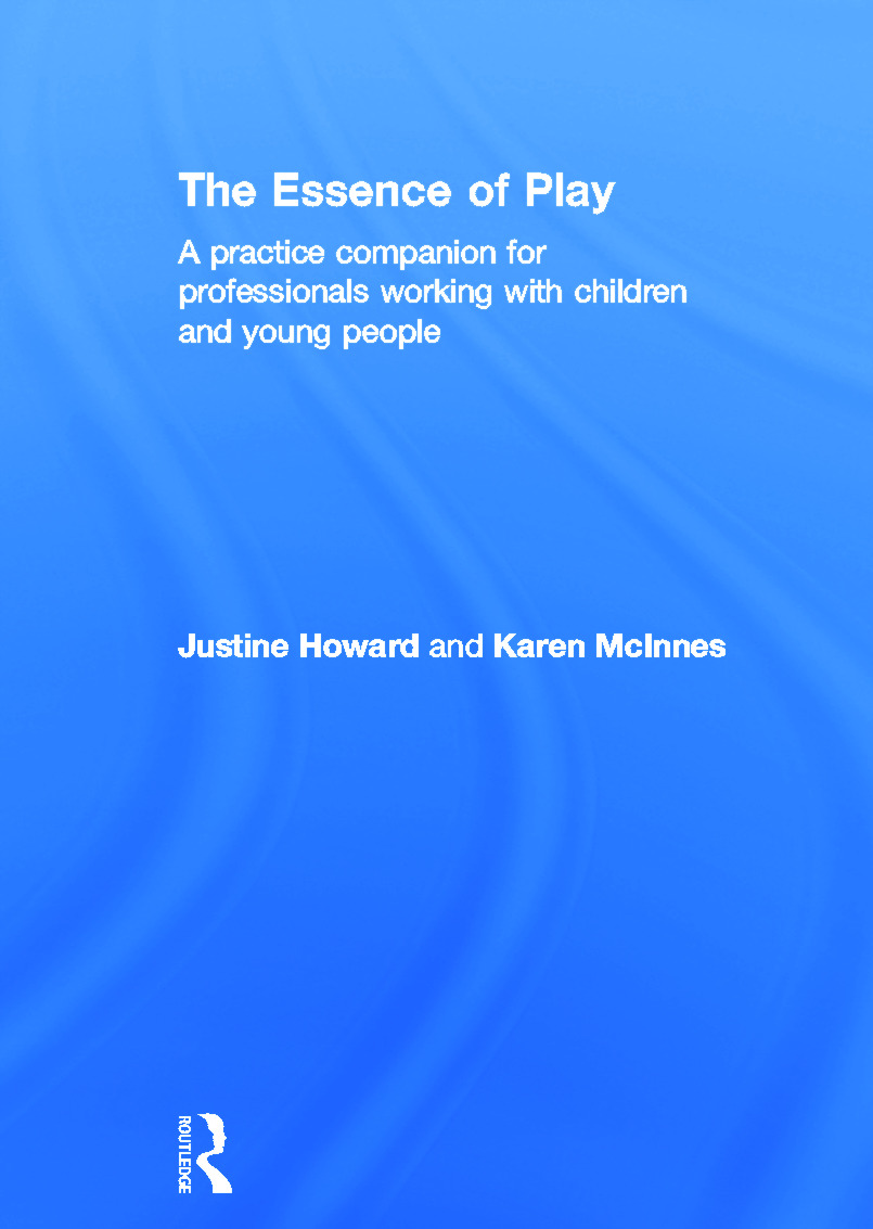 The Essence of Play: A Practice Companion for Professionals Working with Children and Young People (Hardback) book cover