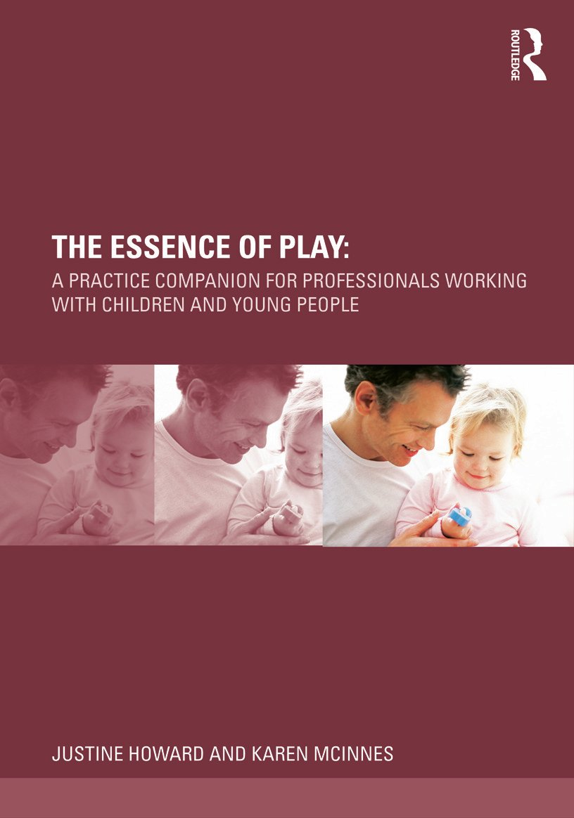 The Essence of Play: A Practice Companion for Professionals Working with Children and Young People (Paperback) book cover