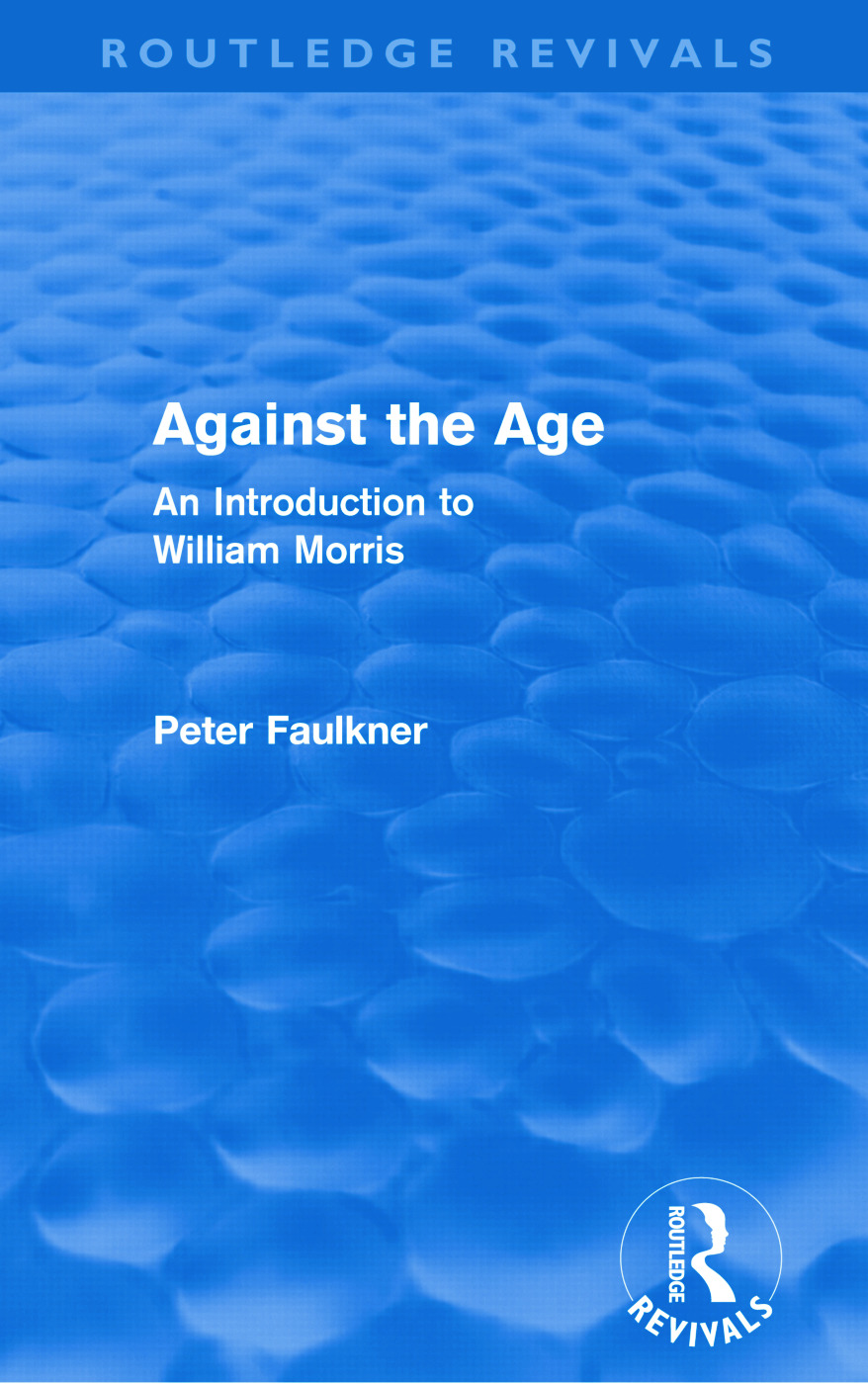 Against The Age (Routledge Revivals): An Introduction to William Morris (Paperback) book cover