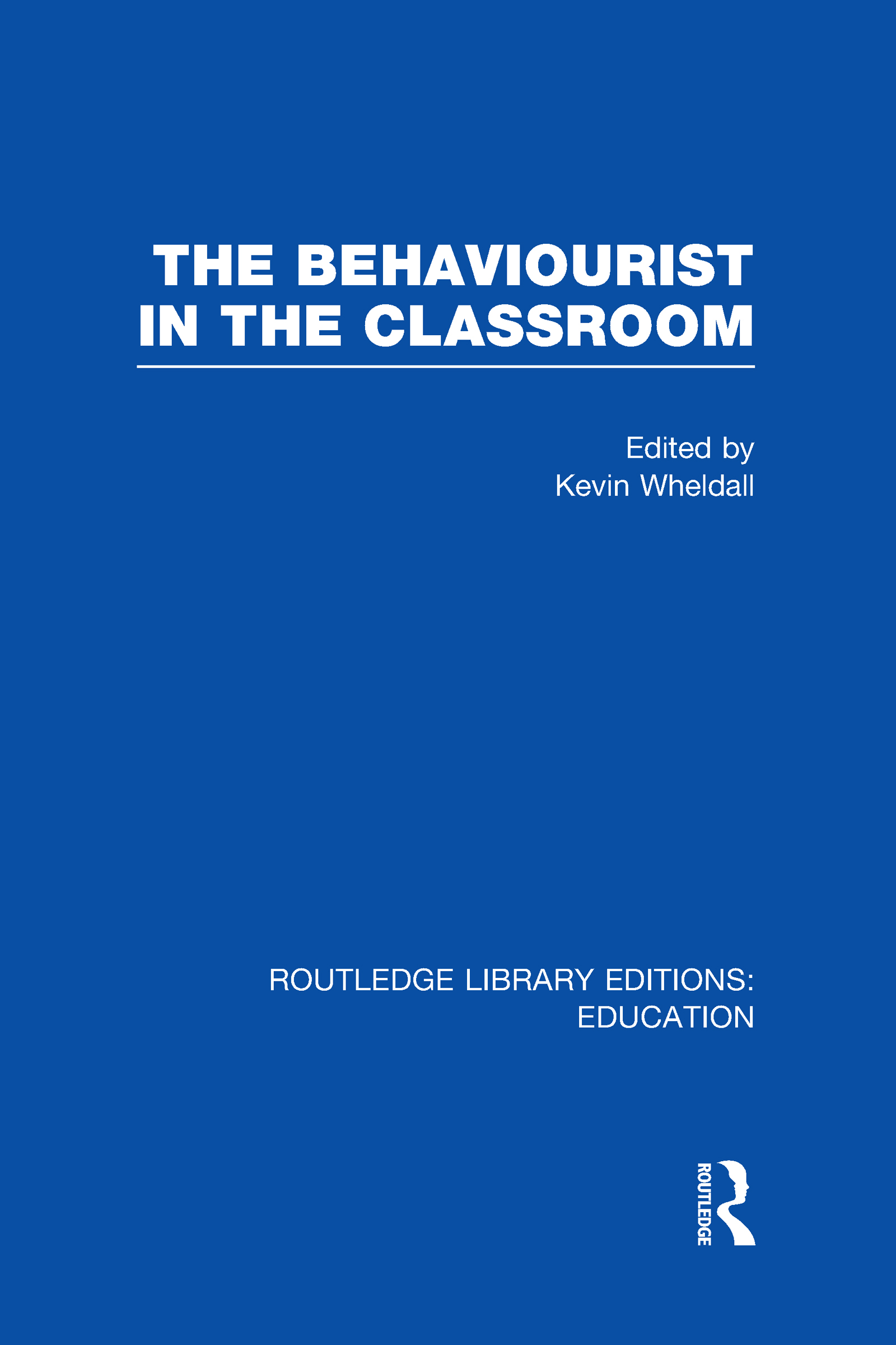 The Behaviourist in the Classroom (Hardback) book cover