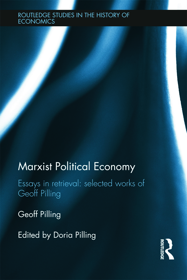 Marxist Political Economy: Essays in Retrieval: Selected Works of Geoff Pilling (Hardback) book cover