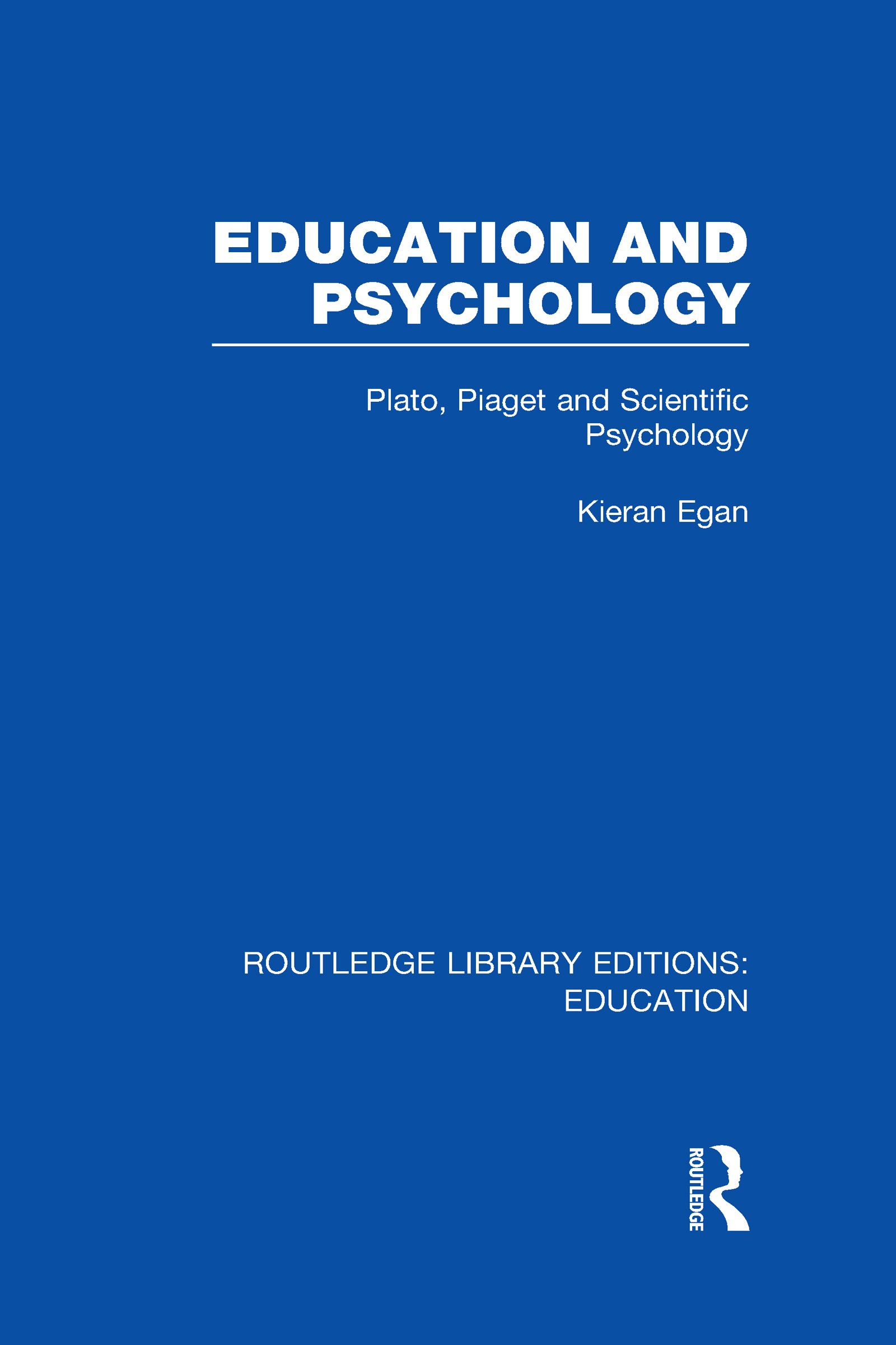 Education and Psychology: Plato, Piaget and Scientific Psychology (Hardback) book cover
