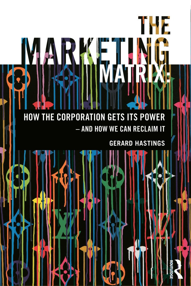 The Marketing Matrix: How the Corporation Gets Its Power – And How We Can Reclaim It (Paperback) book cover