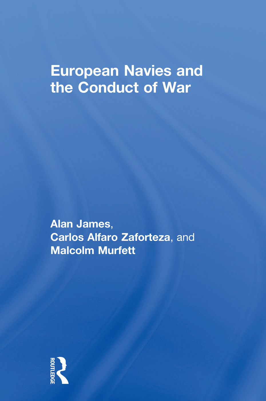 European Navies and the Conduct of War book cover