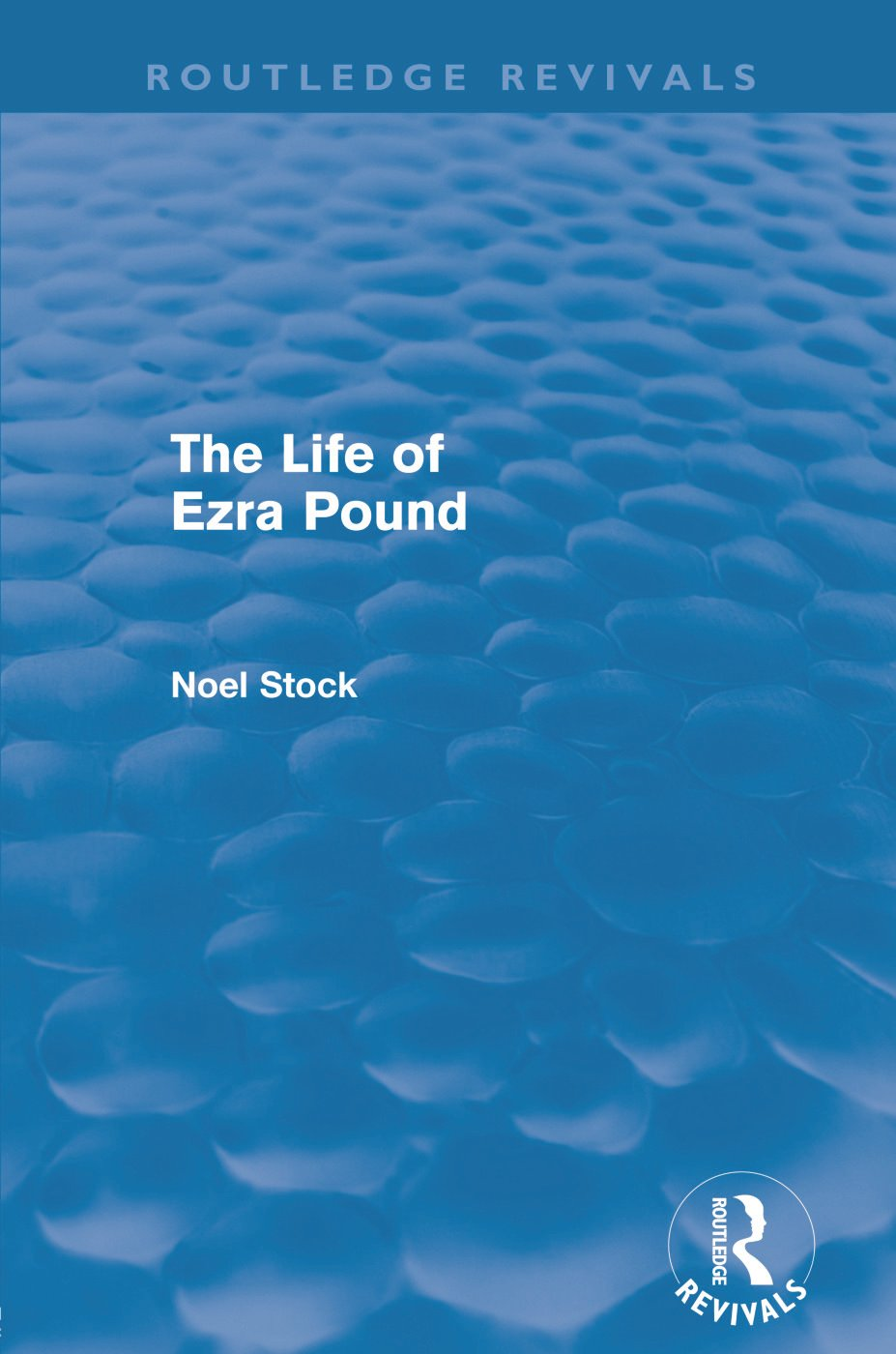 The Life of Ezra Pound (Routledge Revivals): 1st Edition (Paperback) book cover