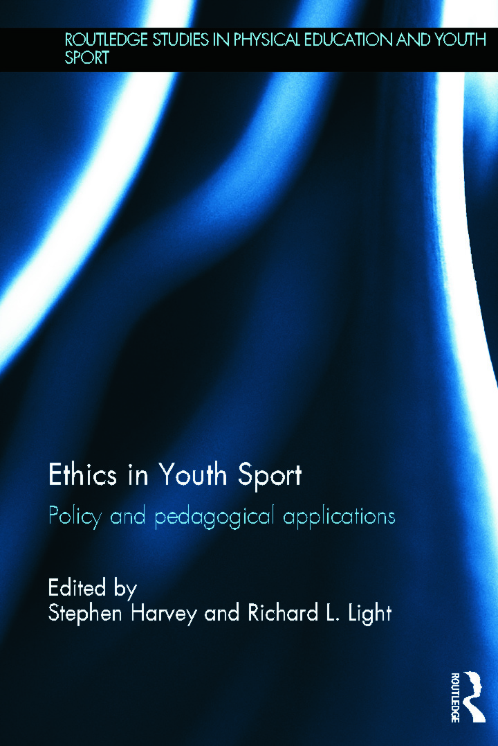 Ethics in Youth Sport: Policy and Pedagogical Applications (Hardback) book cover