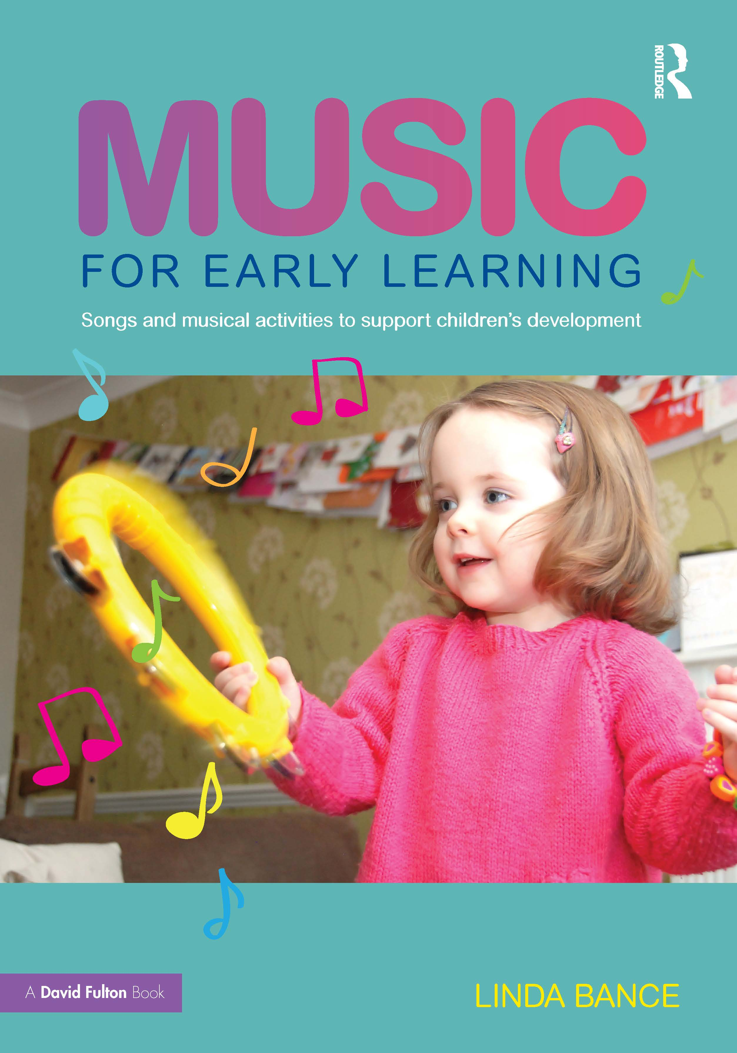 Music for Early Learning: Songs and musical activities to support children's development (Paperback) book cover