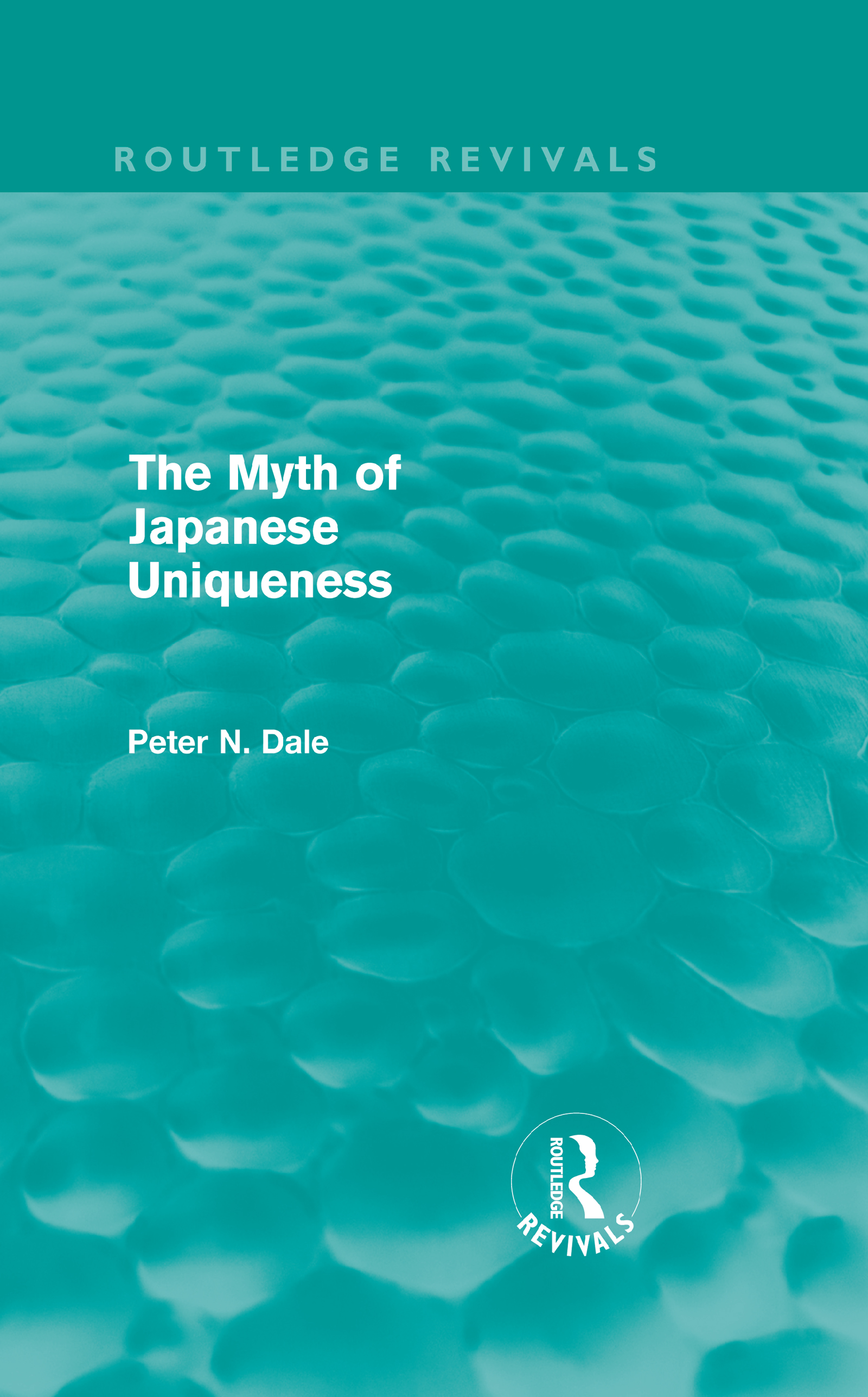 Myth of Japanese Uniqueness (Routledge Revivals) (Hardback) book cover