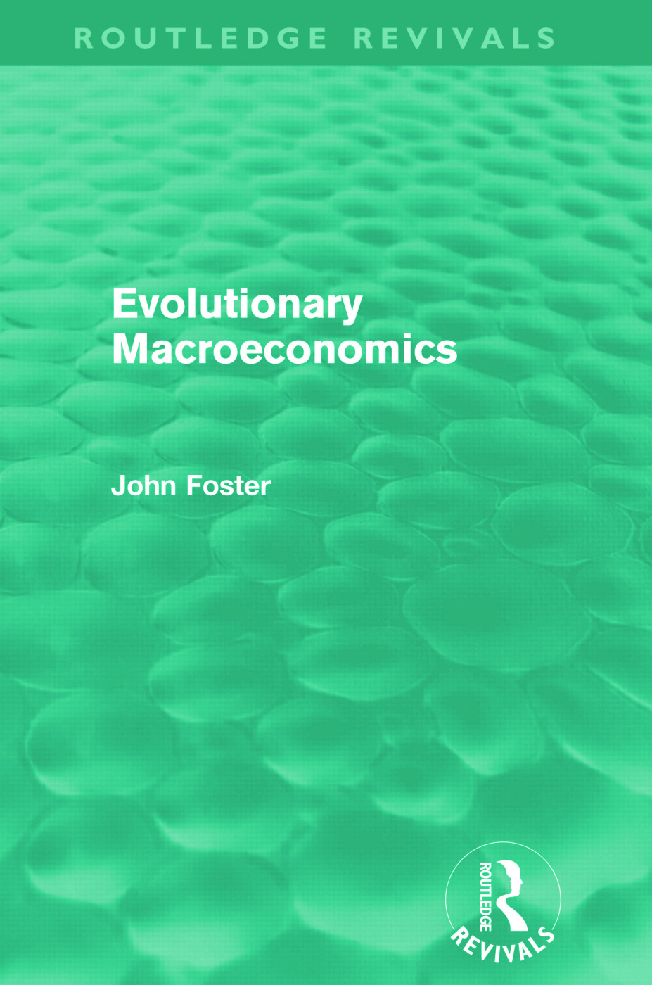 Evolutionary Macroeconomics (Routledge Revivals) (Hardback) book cover