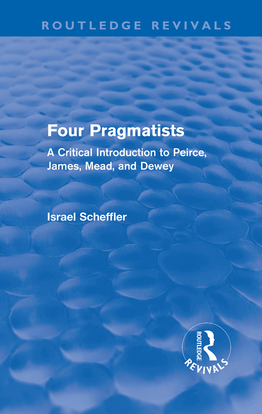 Four Pragmatists: A Critical Introduction to Peirce, James, Mead, and Dewey (Hardback) book cover
