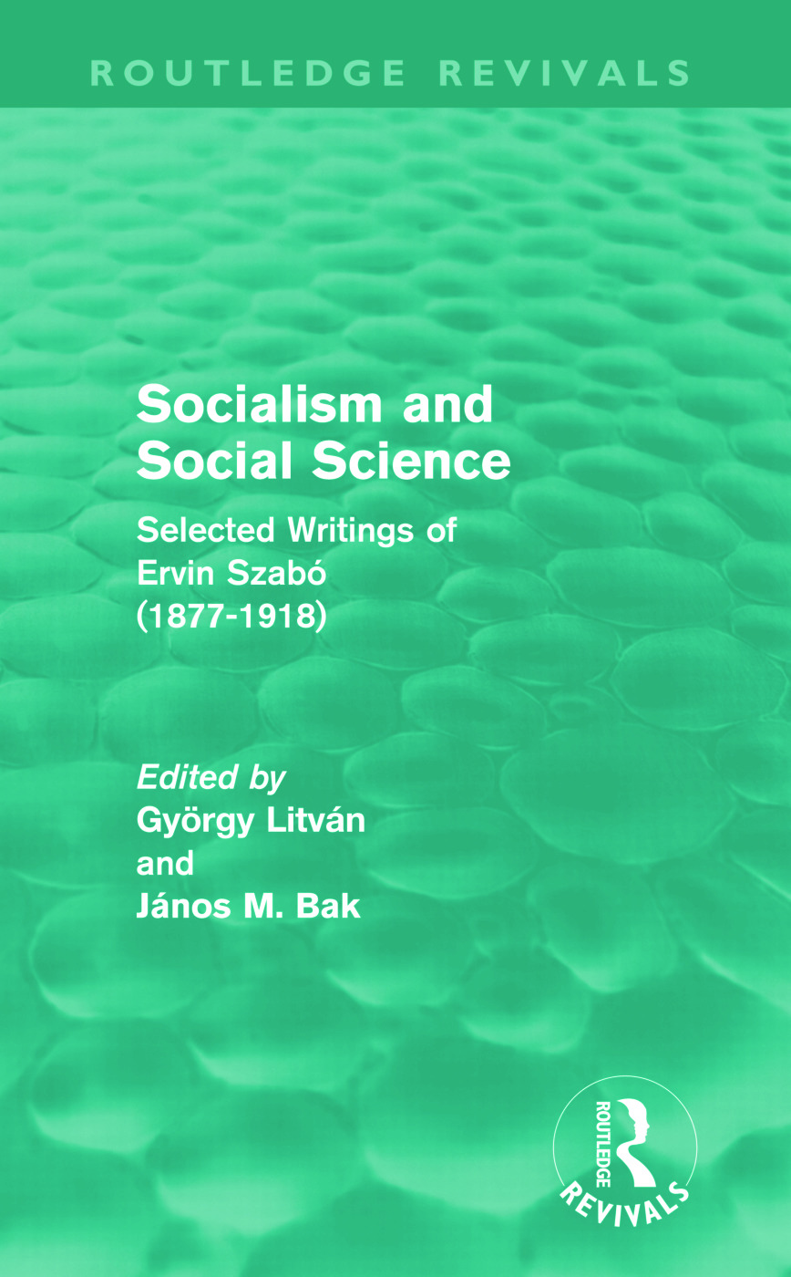 Socialism and Social Science (Routledge Revivals): Selected Writings of Ervin Szabó (1877-1918) (Hardback) book cover