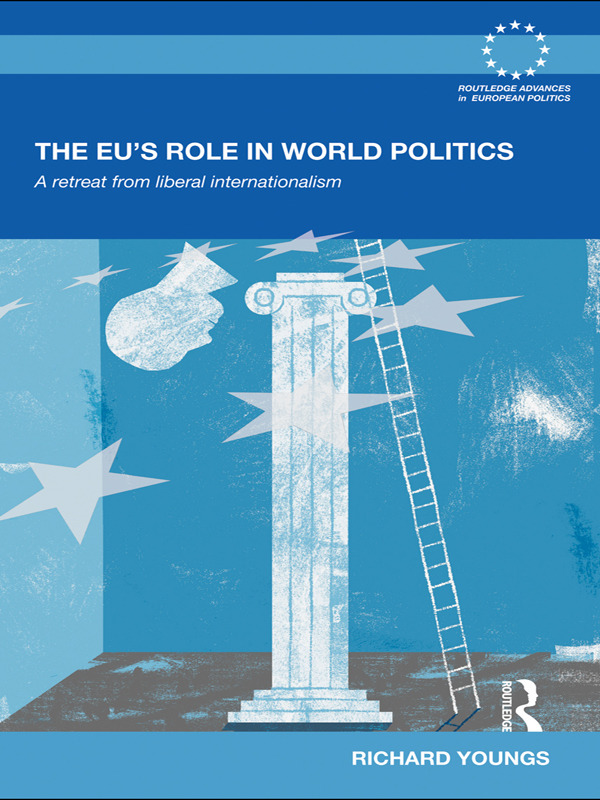 The EU's Role in World Politics: A Retreat from Liberal Internationalism (Paperback) book cover