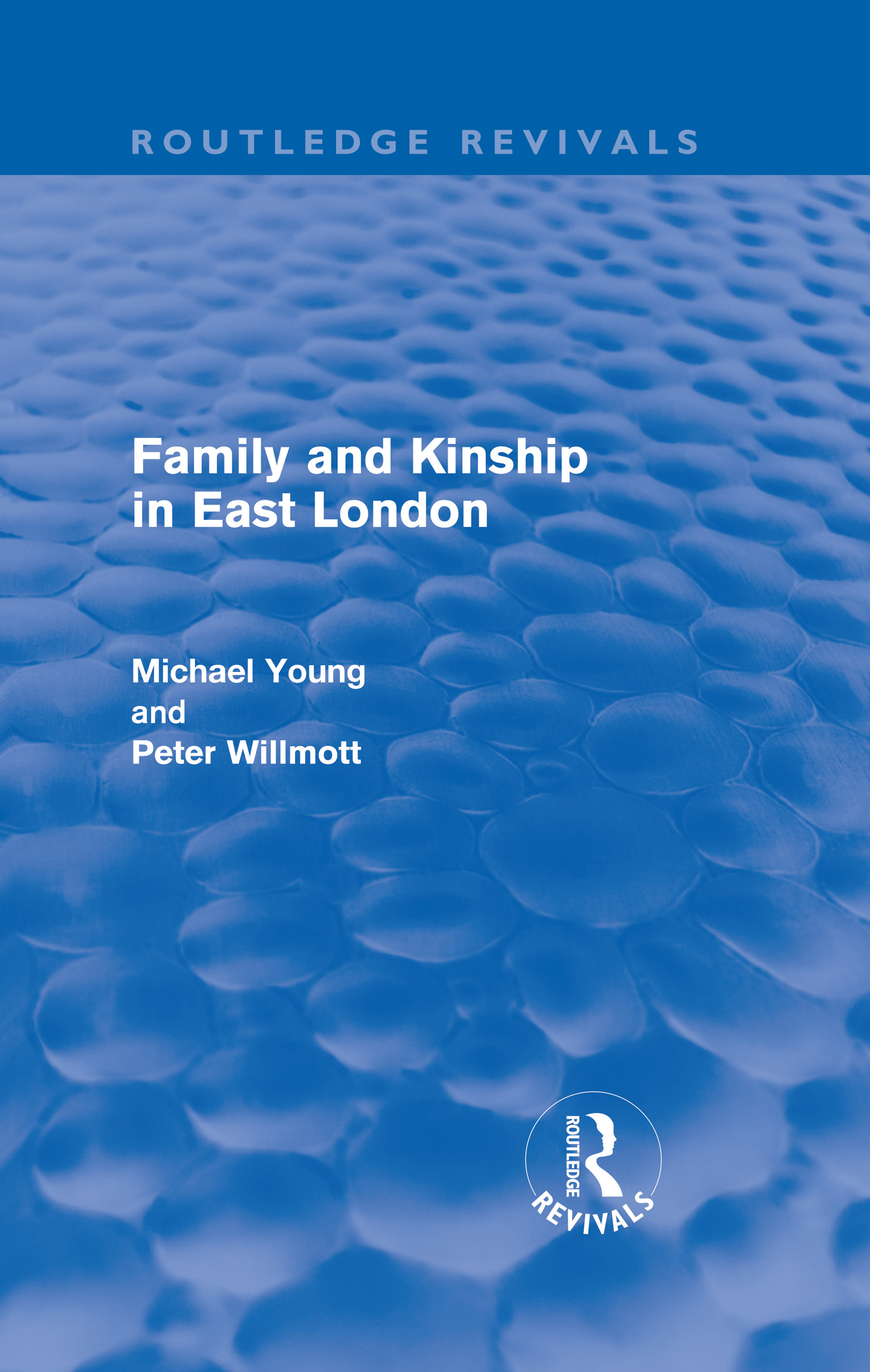 Family and Kinship in East London (Hardback) book cover