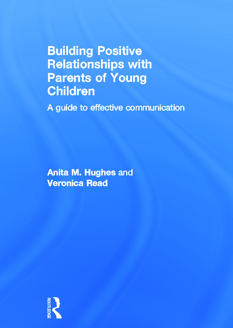 Building Positive Relationships with Parents of Young Children: A guide to effective communication, 1st Edition (Hardback) book cover