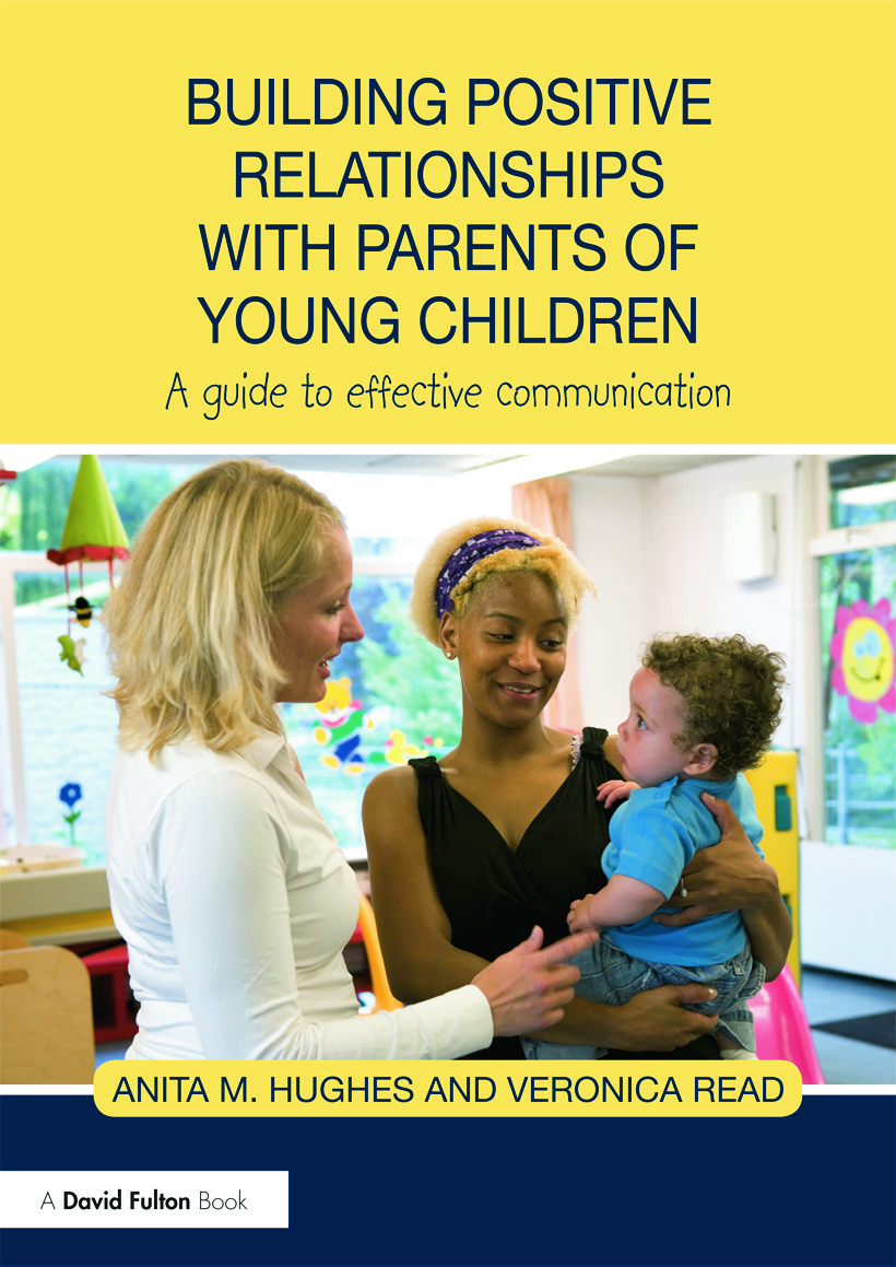 Building Positive Relationships with Parents of Young Children: A guide to effective communication (Paperback) book cover