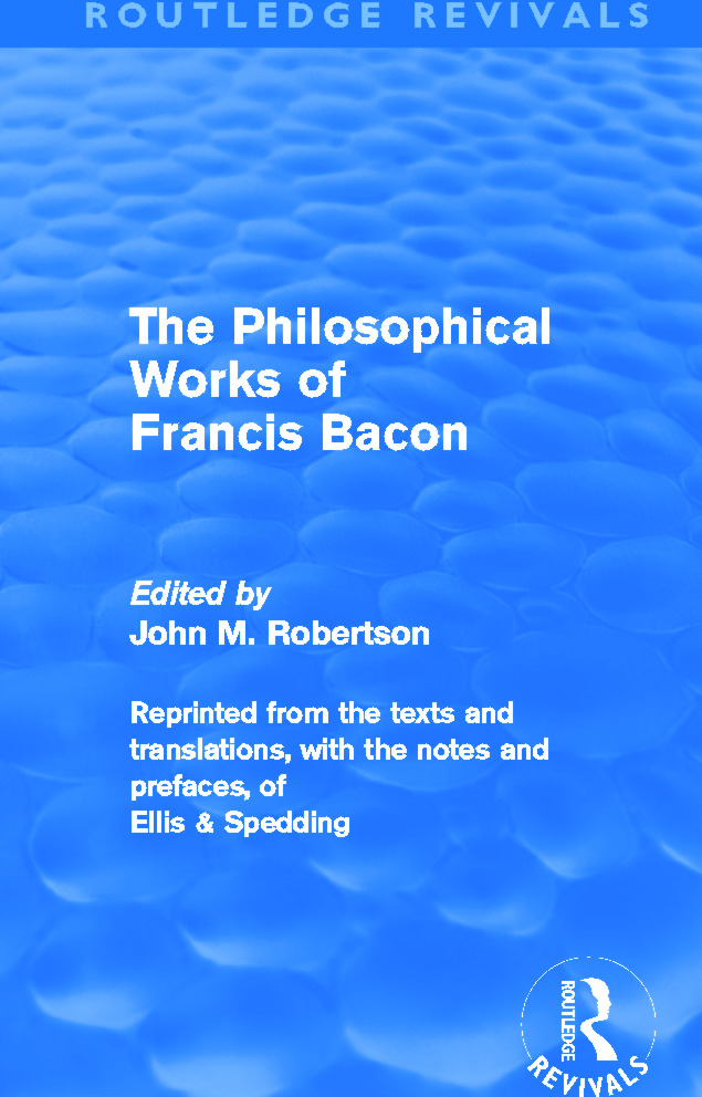 The Philiosophical Works of Francis Bacon (Routledge Revivals) (Paperback) book cover