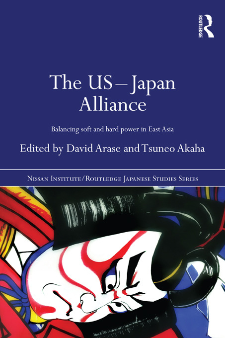 The US-Japan Alliance: Balancing Soft and Hard Power in East Asia (Paperback) book cover
