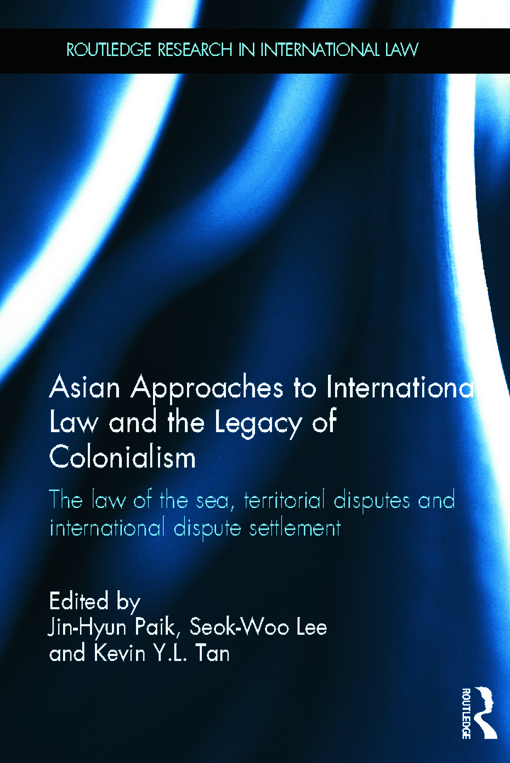 Asian Approaches to International Law and the Legacy of Colonialism: The Law of the Sea, Territorial Disputes and International Dispute Settlement (Hardback) book cover