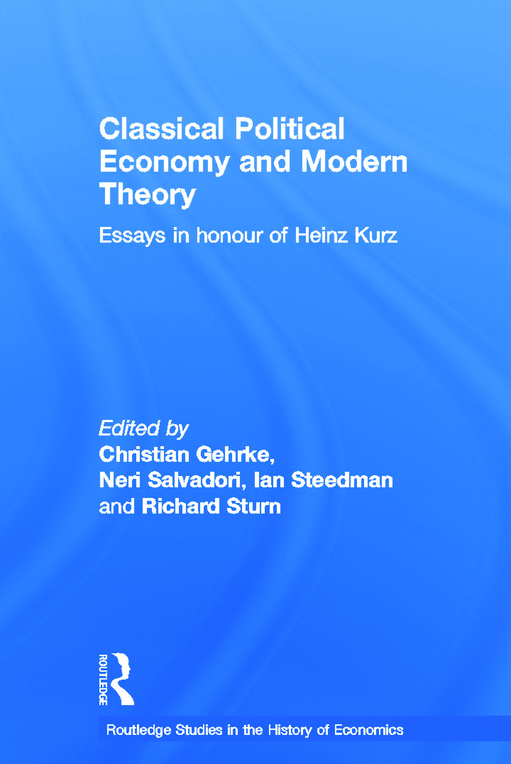 Classical Political Economy and Modern Theory: Essays in Honour of Heinz Kurz, 1st Edition (Hardback) book cover