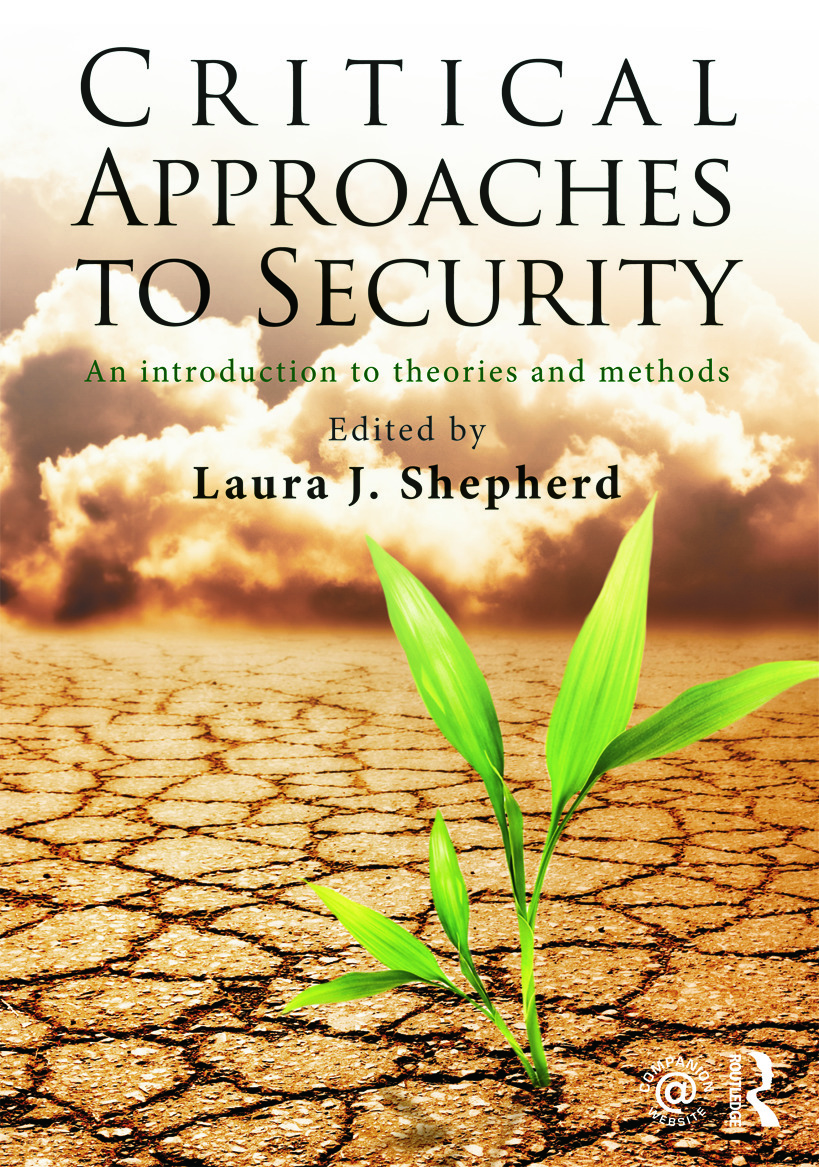 Critical Approaches to Security: An Introduction to Theories and Methods book cover