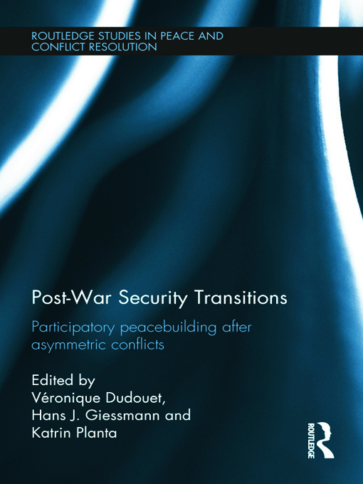 Post-War Security Transitions: Participatory Peacebuilding after Asymmetric Conflicts book cover
