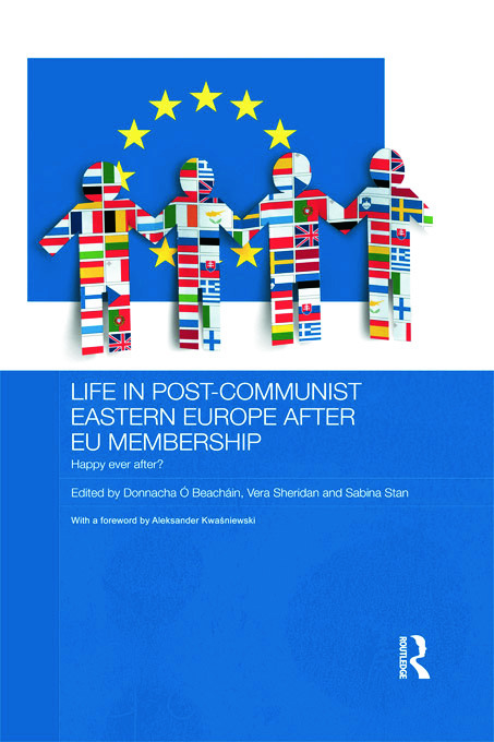 Life in Post-Communist Eastern Europe after EU Membership: Happy Ever After? (Hardback) book cover