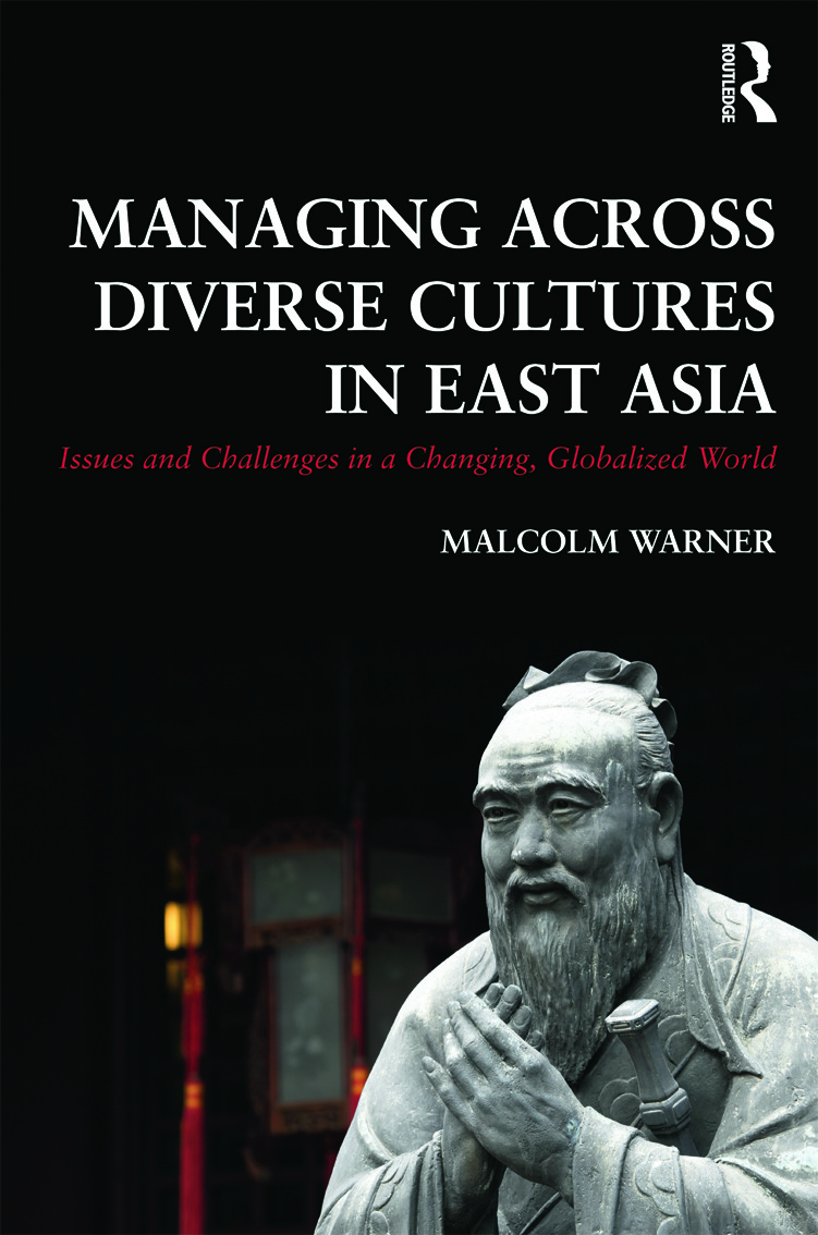 Managing Across Diverse Cultures in East Asia: Issues and challenges in a changing globalized world (Paperback) book cover