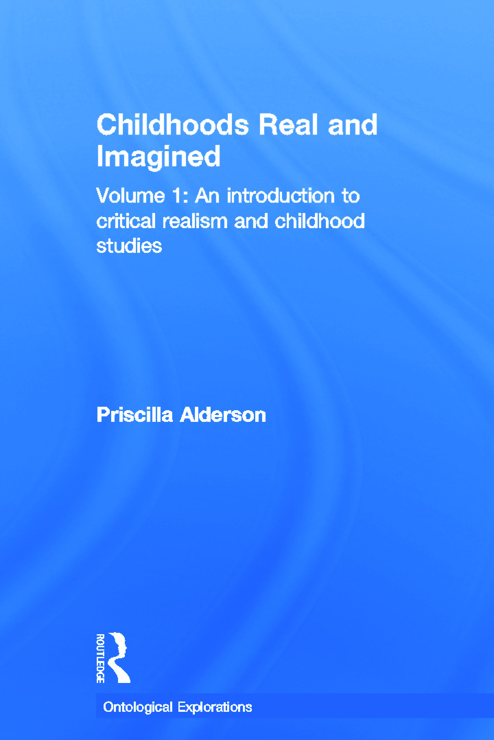 Childhoods Real and Imagined: Volume 1: An introduction to critical realism and childhood studies book cover