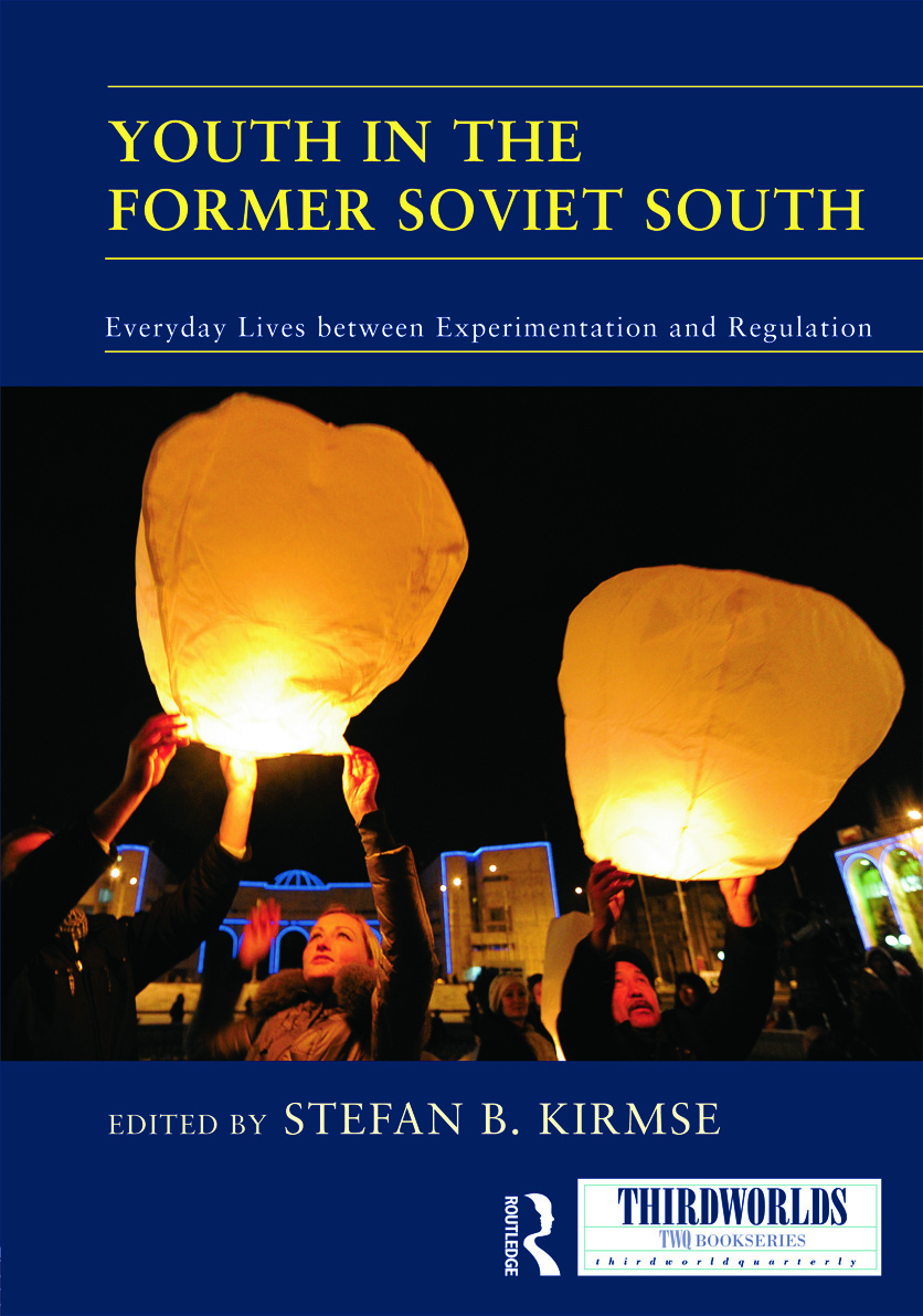 Youth in the Former Soviet South: Everyday Lives between Experimentation and Regulation (Hardback) book cover