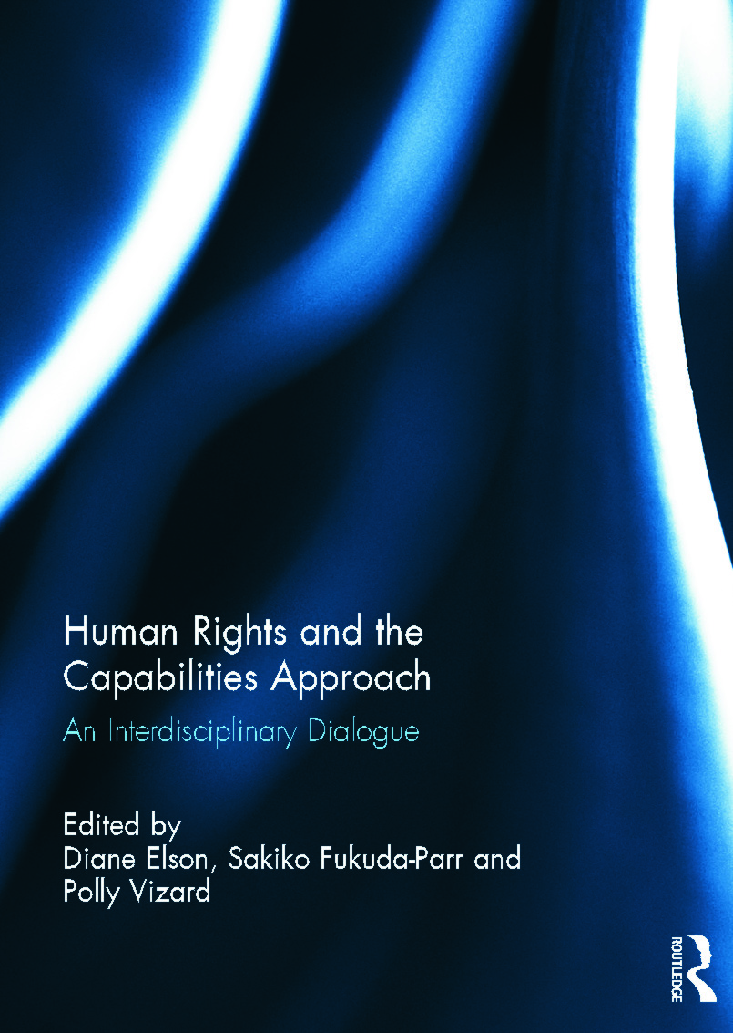 Human Rights and the Capabilities Approach: An Interdisciplinary Dialogue (Hardback) book cover