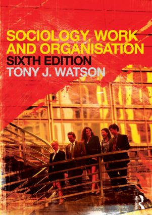 Sociology, Work and Organisation: 6th Edition (Paperback) book cover