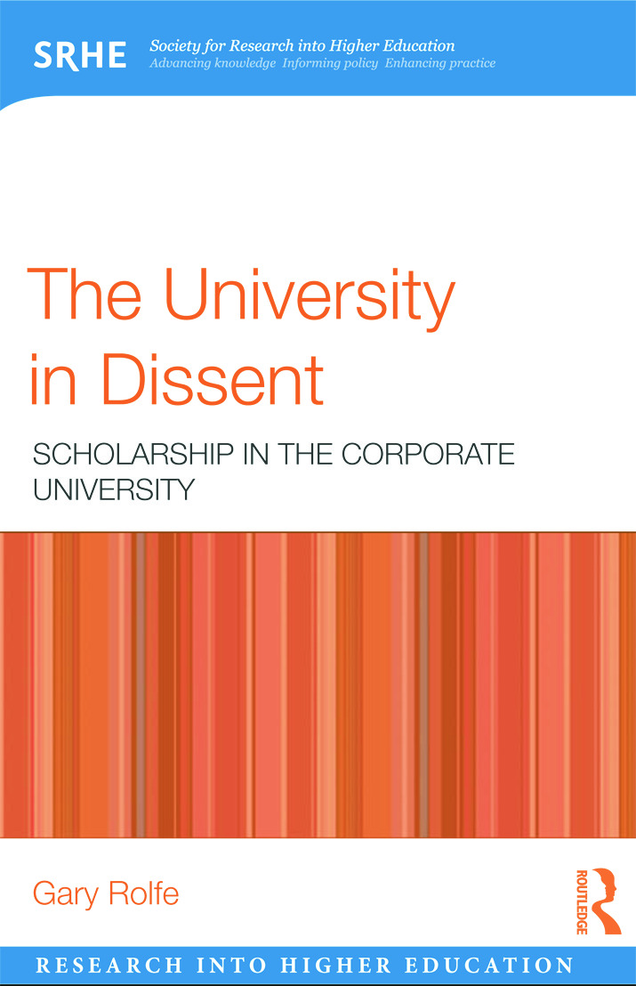The University in Dissent: Scholarship in the corporate university (Paperback) book cover