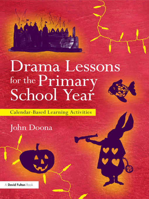 Drama Lessons for the Primary School Year: Calendar Based Learning Activities (Paperback) book cover