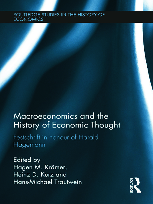Macroeconomics and the History of Economic Thought: Festschrift in Honour of Harald Hagemann (Hardback) book cover