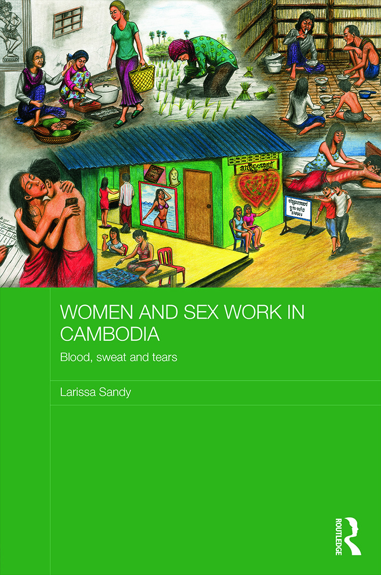 Women and Sex Work in Cambodia: Blood, sweat and tears (Hardback) book cover