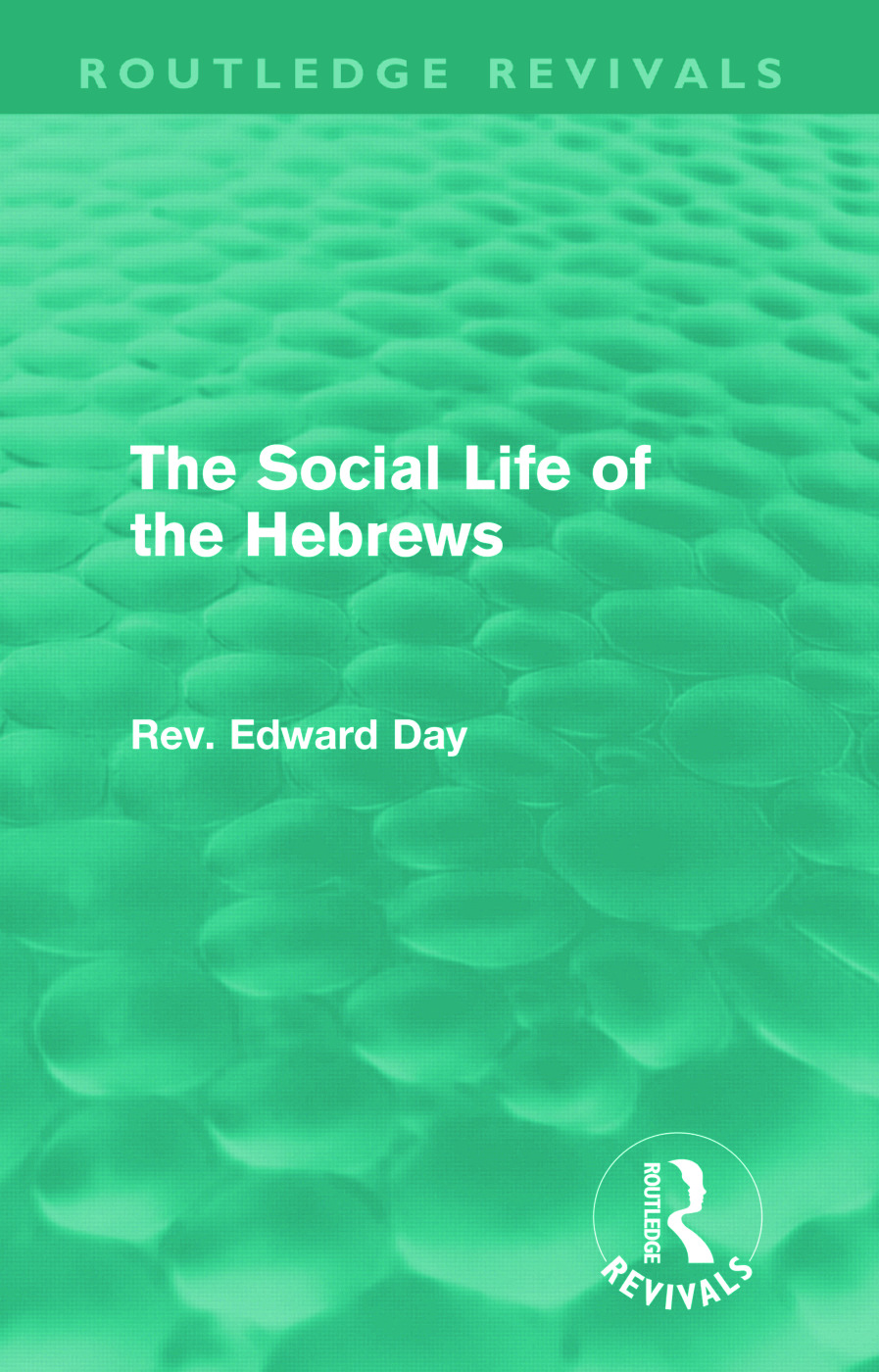 The Social Life of the Hebrews (Routledge Revivals) (Hardback) book cover
